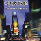 On Broadway! with The O'Neill Brothers by…