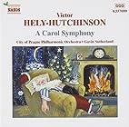 A Carol Symphony (etc.) by Victor…