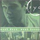 Week Days, Weak Knees lyrics