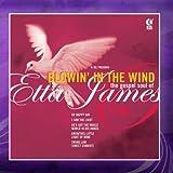 Blowin' in the Wind: The Gospel Soul of Etta James