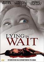 Lying in Wait by D. Shone Kirkpatrick