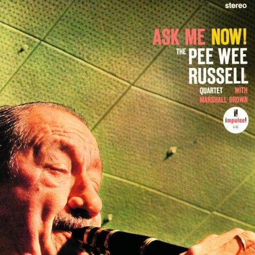 Album Ask Me Now! by Pee Wee Russell