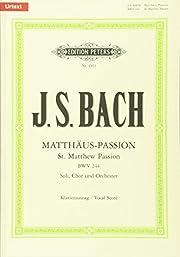 Matthäus-Passion BWV 244: für Solostimmen,…
