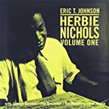 Eric T. Johnson: Herbie Nichols, Vol. 1