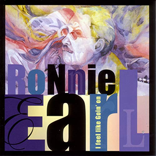 Ronnie Earl: I Feel Like Goin' On