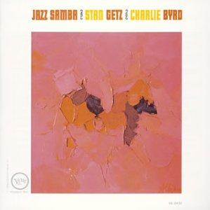 Stan Getz Charlie Byrd :  Jazz Samba