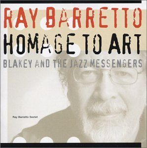 Album Homage to Art: Blakey and the Jazz Messengers by Ray Barretto