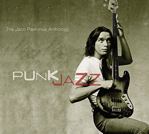 "Read ""Punk Jazz: The Jaco Pastorius Anthology"""