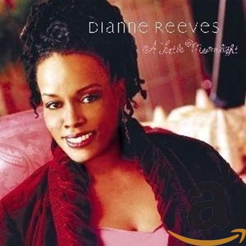 A Little Moonlight by Dianne Reeves