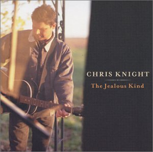 Album The Jealous Kind by Chris Knight