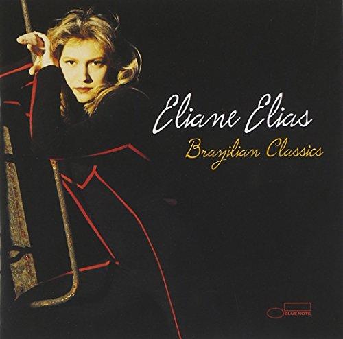 Eliane Elias: Brazilian Classics