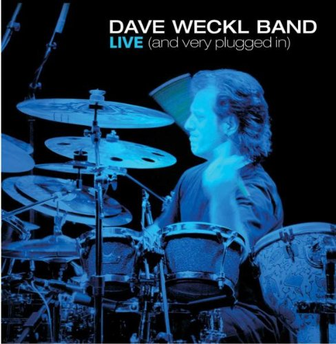 Album Live (And Very Plugged In) by Dave Weckl