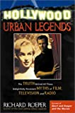 Hollywood Urban Legends: The Truth Behind All Those Delightfully Persistent Myths of Films, Television, and Music
