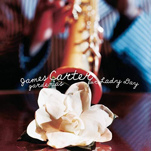 James Carter: Gardenias For Lady Day