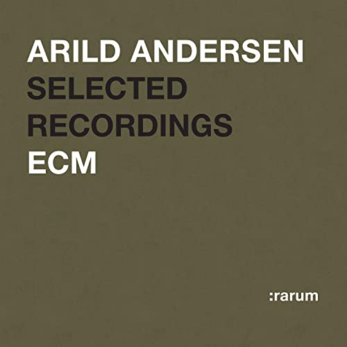Arild Andersen: Rarum XIX: Selected Recordings