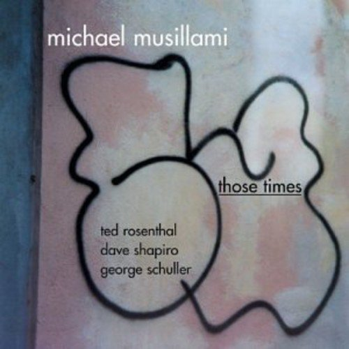 Those Times by Michael Musillami