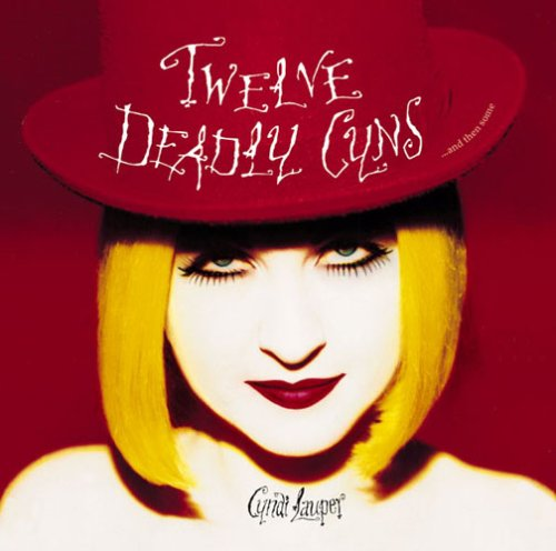 Twelve Deadly Cyns... And Then Some [Bonus Tracks]