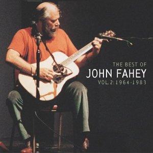 John Fahey: The Best of John Fahey, volume 2, 1964-1983