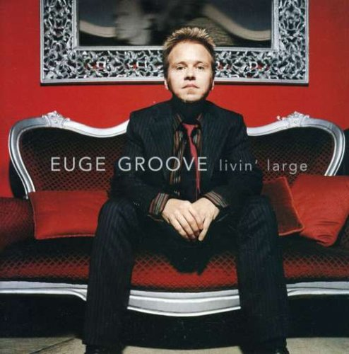 Album Livin' Large by Euge Groove