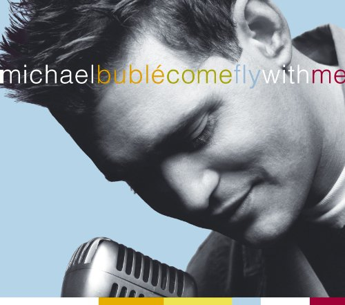 Album Come Fly With Me by Michael Buble
