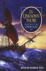 The Unknown Shore av Patrick O'Brian