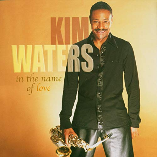 Album In the Name of Love by Kim Waters