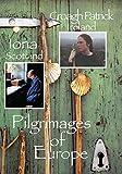 Pilgrimages of Europe: Croagh Patrick, Ireland & Iona, Scotland