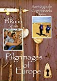 Pilgrimages of Europe: El Rocio, Spain & Santiago de Compostela, Spain