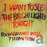I Want To See The Bright Lights Tonight [with Linda Thompson] (1974)
