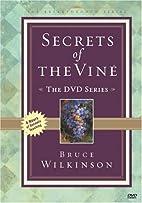 Bruce Wilkinson: Secrets of the Vine by…