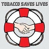 Tobacco Saves Lives lyrics