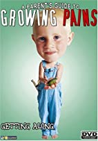 A Parents Guide to Growing Pains: Getting…