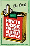 How to Lose Friends & Alienate People (2001) (Book) written by Toby Young