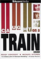 Caught on a Train [1980 TV movie] by Peter…