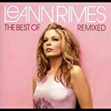 The Best of LeAnn Rimes: Remixed