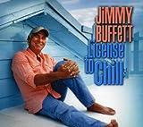 License to Chill (2004) (Album) by Jimmy Buffett