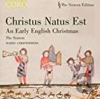 Christus Natus Est: Early English Christmas…