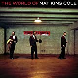 The World Of Nat King Cole by Nat King Cole