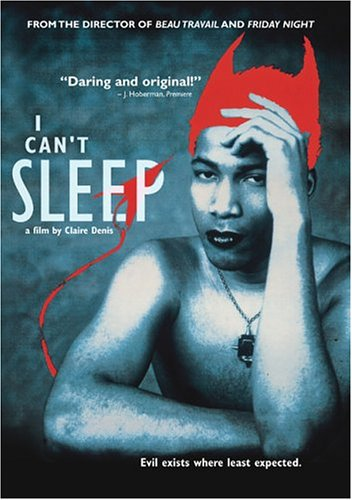 DVD Talk Forum - Claire Denis- I CAN'T SLEEP -January 25