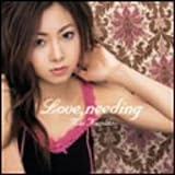 Amazon.co.jp: 音楽: Love,needing [MAXI]
