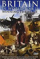 Britain In World War 2 - Winning The Peace
