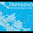 音楽: Fripp & Eno: The Equatorial Stars [FROM US] [IMPORT]