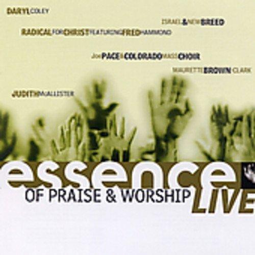 Essence Of Praise & Worship: Live!