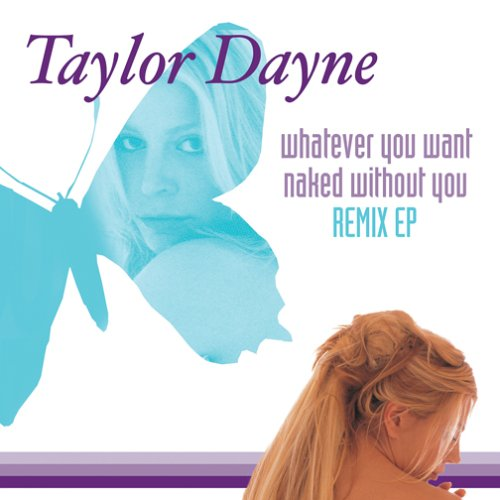 Whatever You Want/Naked Without You (Remix EP)