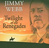 Twilight Of The Renegades (2005)