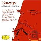 Taneyev: Piano Quintet; Piano Trio by…