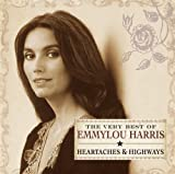 The Very Best of Emmylou Harris: Heartaches & Highways