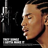Trey Songz I Gotta Make It Album Lyrics
