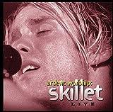 Skillet Live: Ardent Worship Album Lyrics