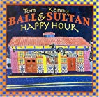 Happy Hour by Tom Ball & Kenny Sultan